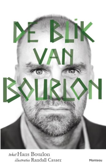 ontwerp & fotografie boek (cover/binnenwerk), De Blik van Bourlon, Hans Bourlon, Manteau, 2017